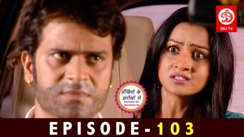 Ankhiyon Ke Jharokhon Se Episode 103 | Hindi Tv Series 2019 | हिन्दी सीरियल 2019 | DRJ TV Shows 2019 1