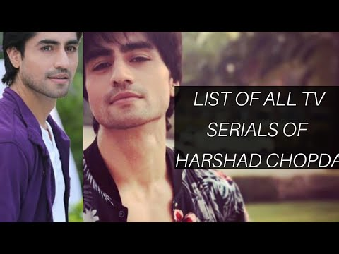 List of all tv serials of harshad chopda