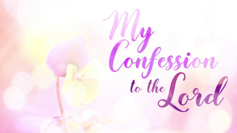 MY CONFESSION TO THE LORD (IETT)