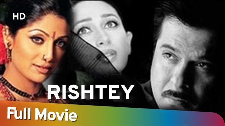 Rishtey (2002) (HD) Hindi Full Movie - Anil Kapoor | Karisma Kapoor | Shilpa Shetty