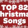 Top 82 Christmas Songs and Carols with Lyrics 2019 ?