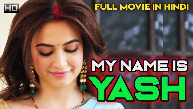 My Name Is Yash (2018) NEW RELEASED Full Hindi Dubbed Movie   Kriti Kharbanda   South Movies 2018