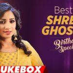 Birthday Special: Best of Shreya Ghoshal  Songs   AUDIO JUKEBOX   Hindi Songs 2018