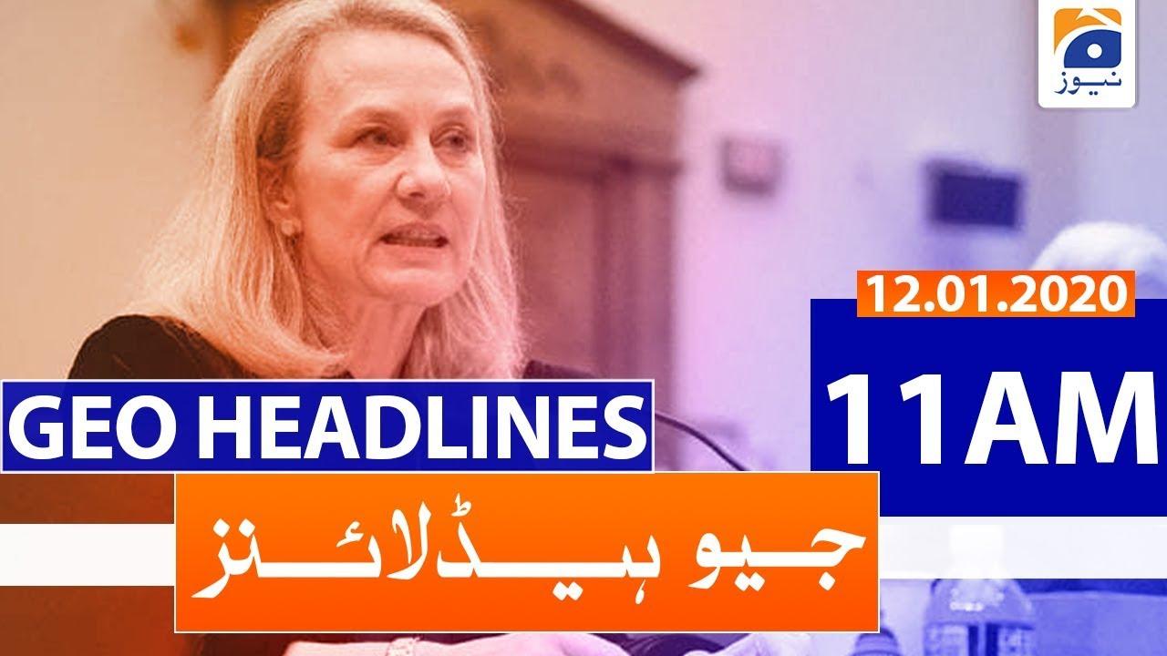 Geo Headlines 11 AM | 12th January 2020