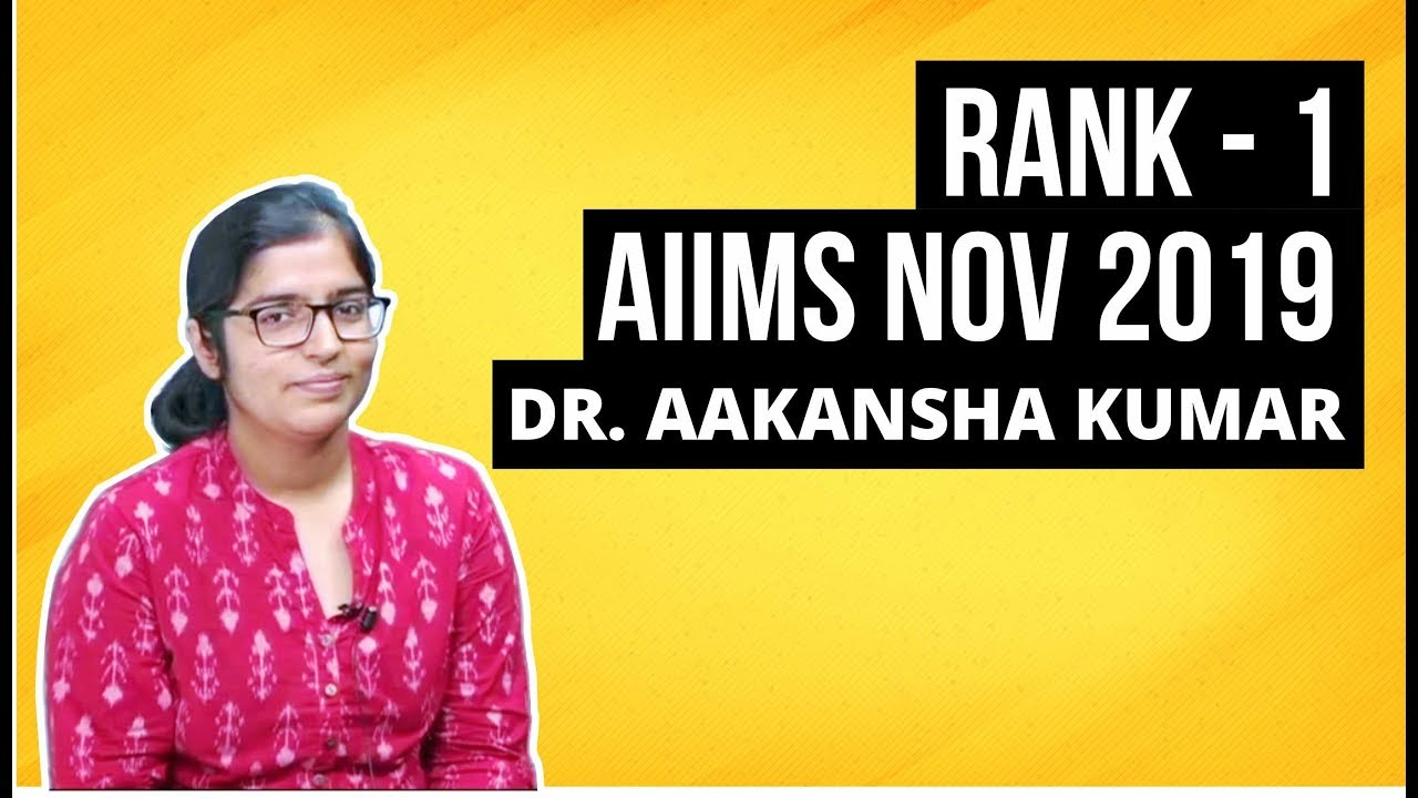 How to score Rank- 1| AIIMS PG Nov 2019 | Dr. Aakansha