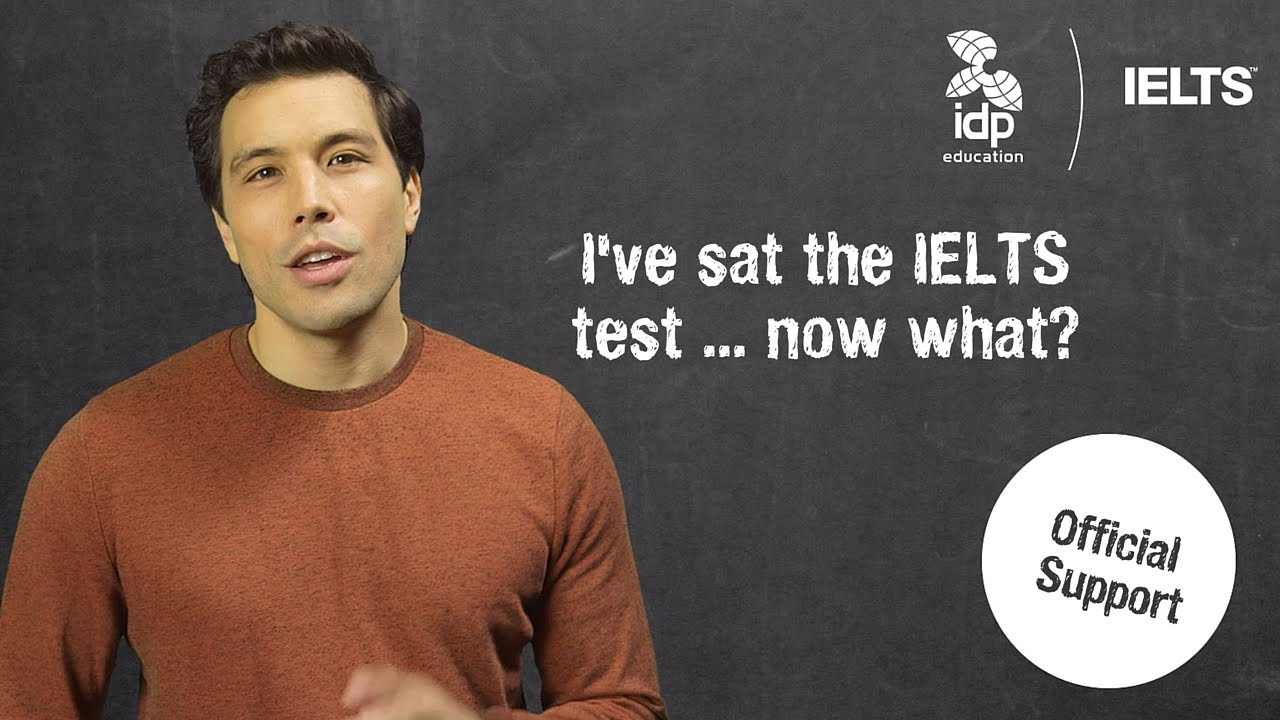 I've sat the IELTS test … now what?