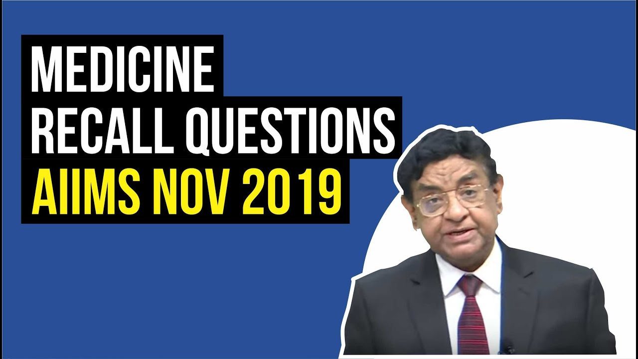 MEDICINE AIIMS Nov 2019 | Recall Questions | Dr. Bhatia videos | DBMCI |