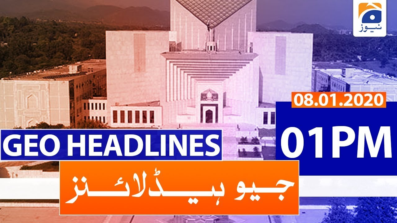 Geo Headlines 01 PM | 8th January 2020