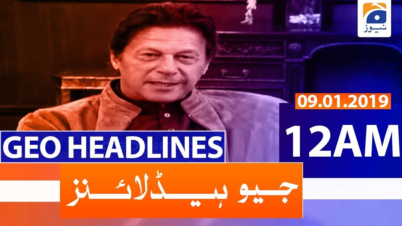 Geo Headlines 12 AM   9th January 2020