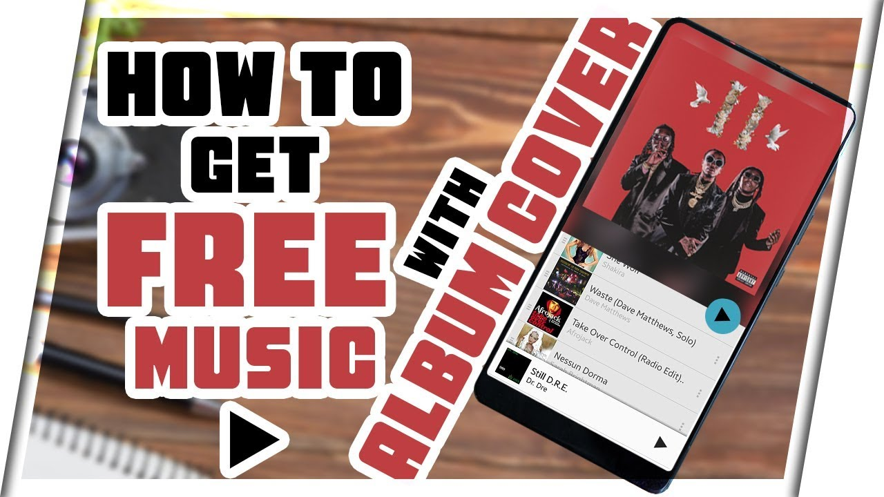How To Download FREE Music With Album Art Android 2018