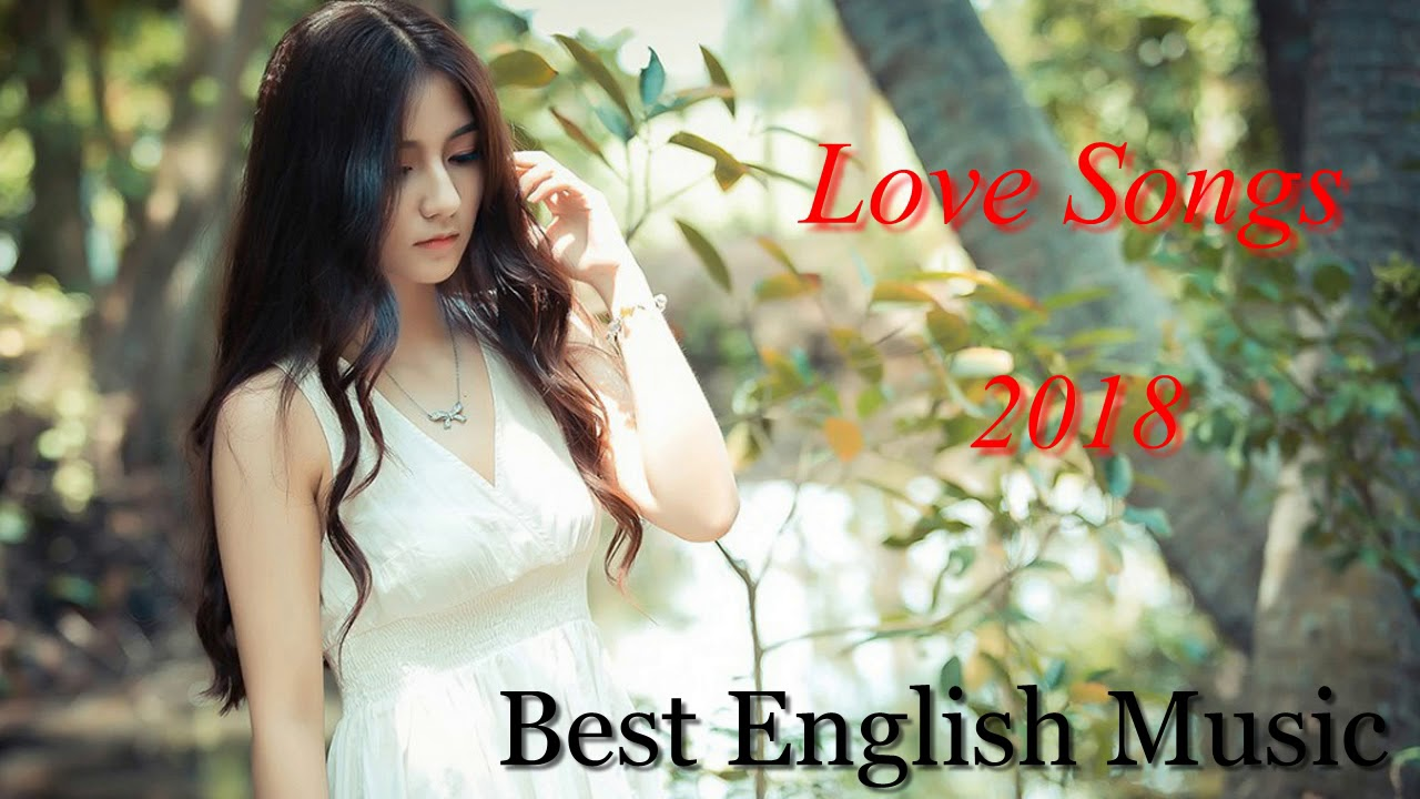 [Love Songs] Best English Music 2018 - Love Song Collections