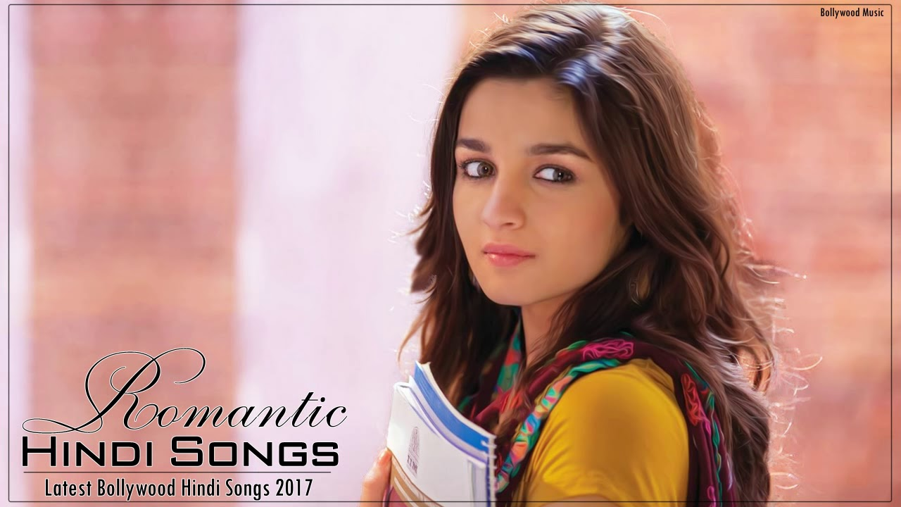 ROMANTIC HINDI SONGS 2017 - Hindi Melody Love Songs 2017 - Latest Bollywood Songs 2017 - Jukebox