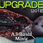 Upgrade (2018) Movie Explained in Hindi   Hollywood Movie Hindi Explanation   Sci-fi movie in hindi
