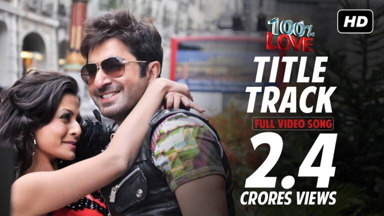 100% Love Title Track | Jeet | Koel | Jeet Gannguli | Monali Thakur | SVF