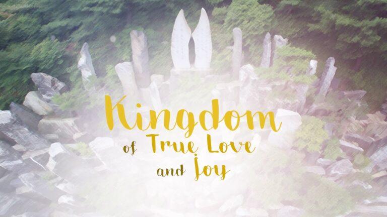 KINGDOM OF TRUE LOVE AND JOY (IETT)