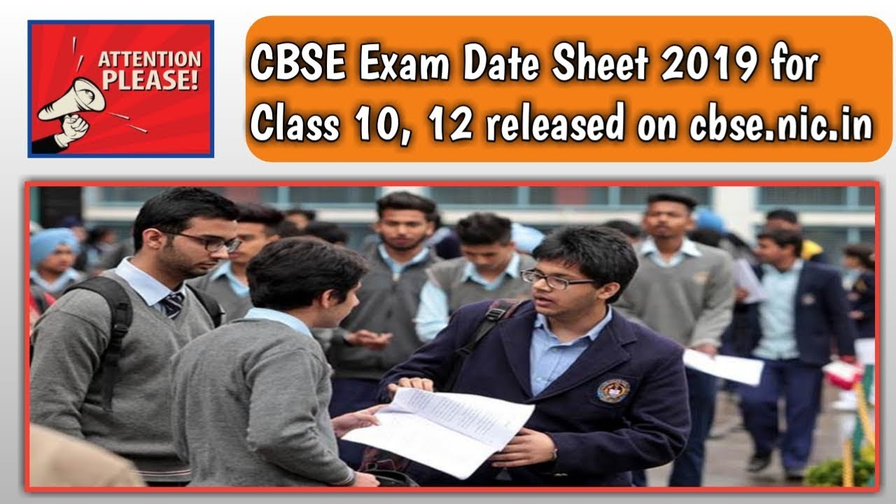 CBSE EXAM 10th AND 12th 2019 Date Sheet Released | Latest News ?