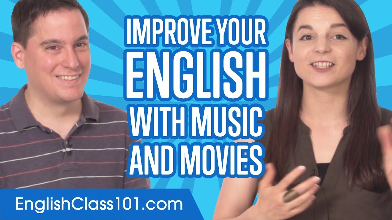 English Topics - How to Improve your English with Music and Movies