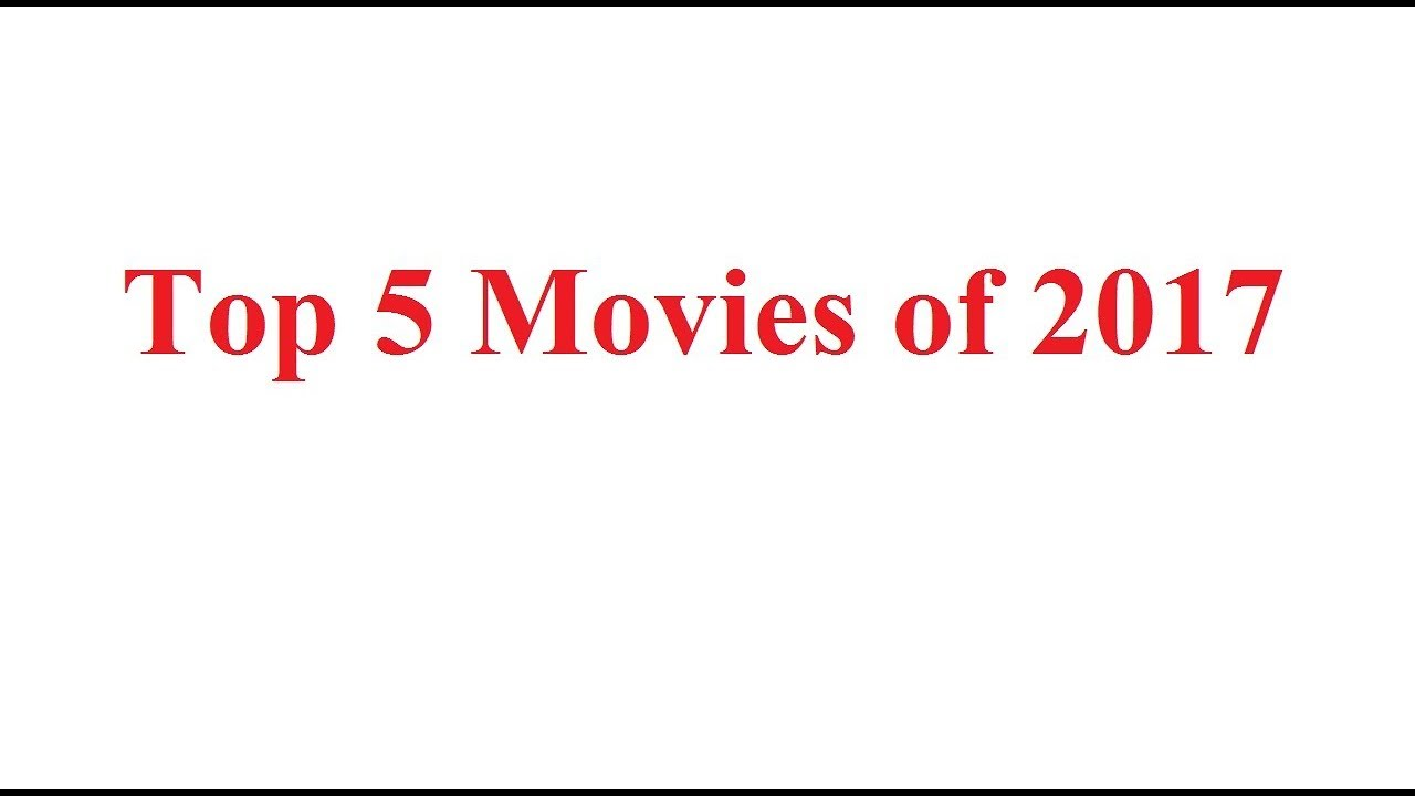 List of Top 5 english movies of 2017