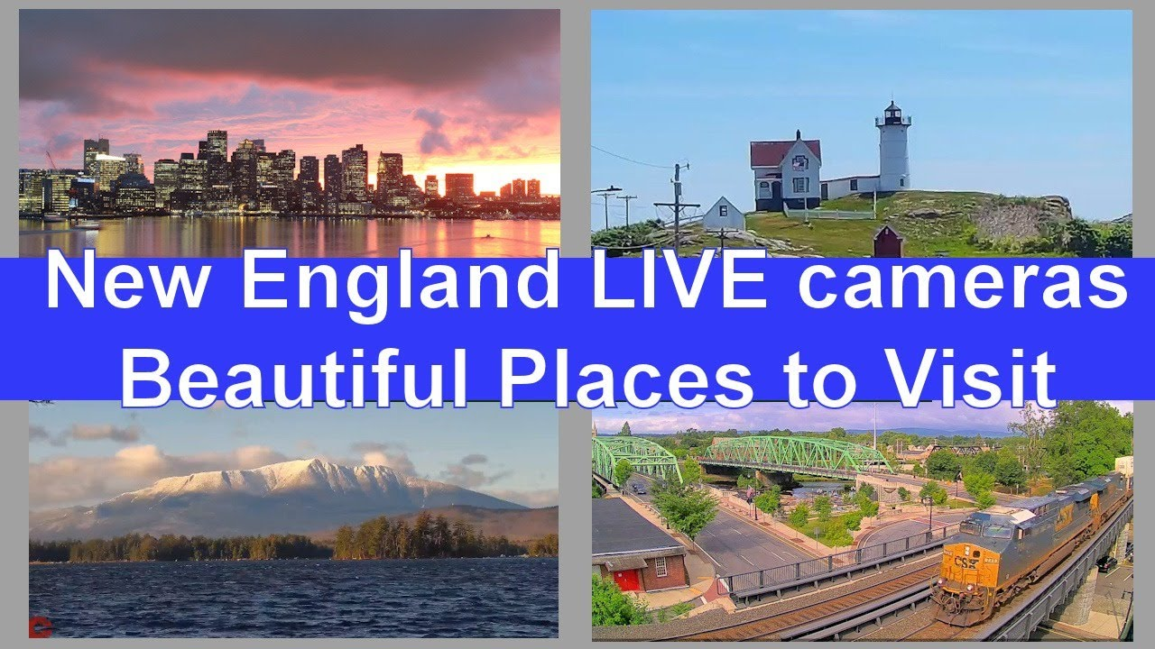 New England Live Webcam Tour - Cool places to Visit  +  Weather