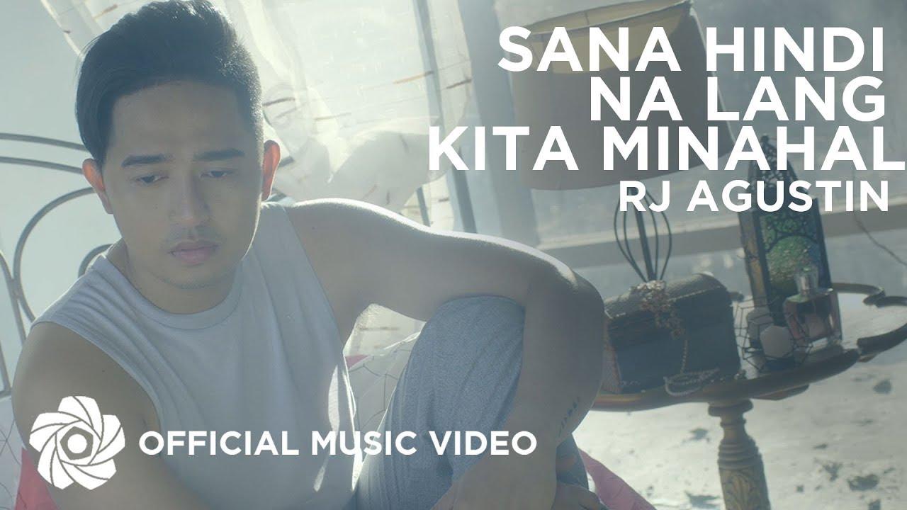 Sana Hindi Na Lang Kita Minahal - Rj Agustin (Music Video)