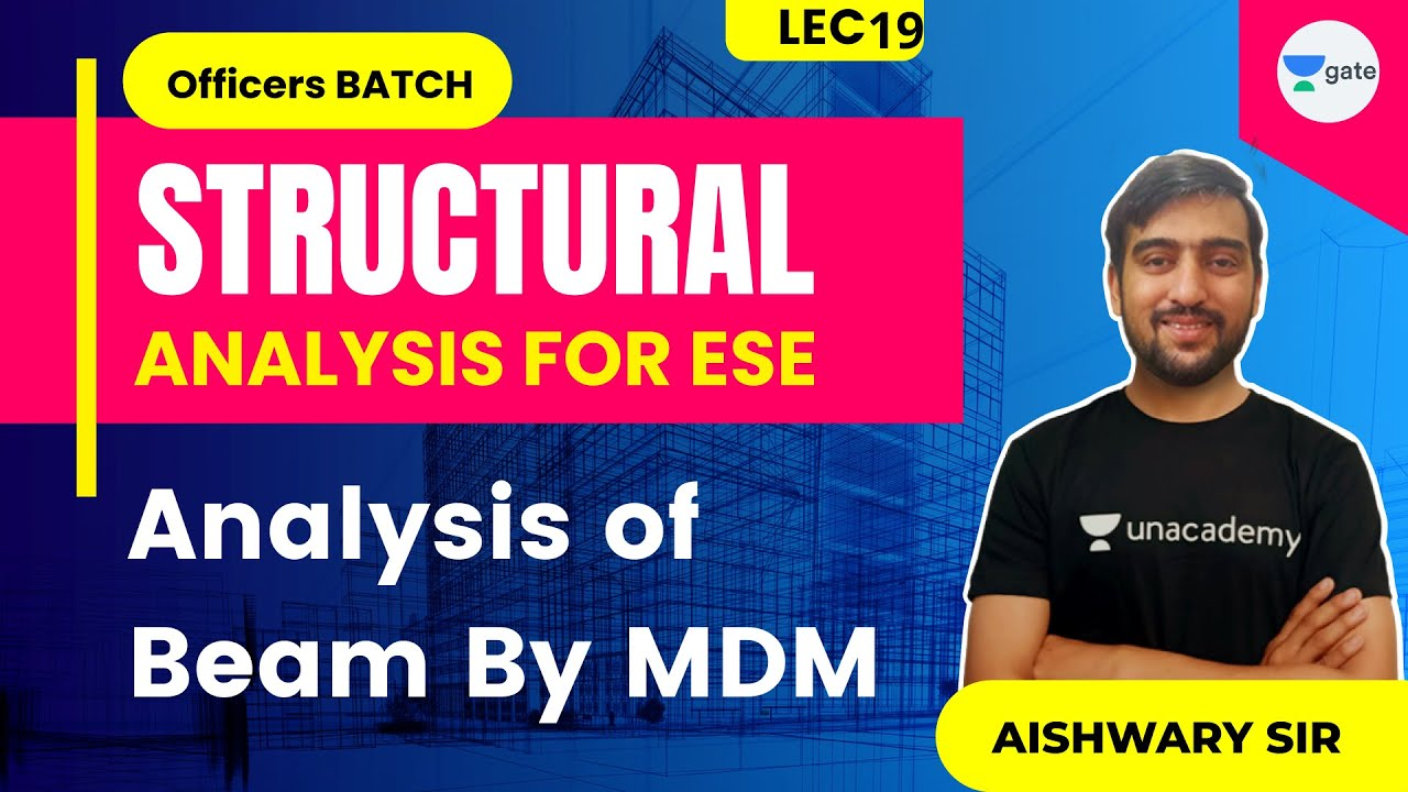 L 19   Analysis of Beam By MDM   Structural Analysis #ESE by Aishwary Sir